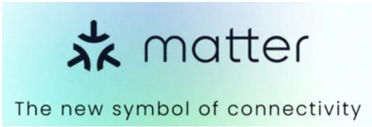 CSA连接标准联盟发布智能家居标准品牌-Matter,即原来的Project CHIP